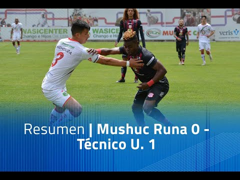 Mushuc Runa Tecnico U. Goals And Highlights
