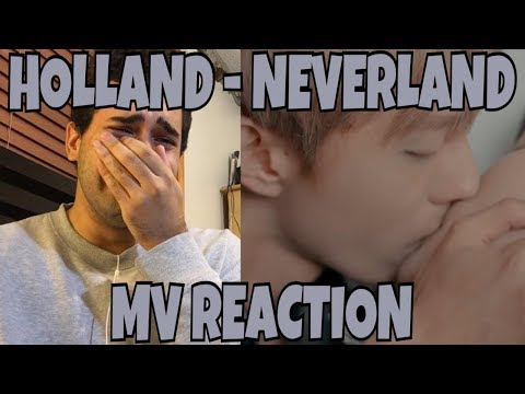 Holland (홀랜드) - Neverland (네버랜드) MV Reaction [SUPER EMOTIONAL!]
