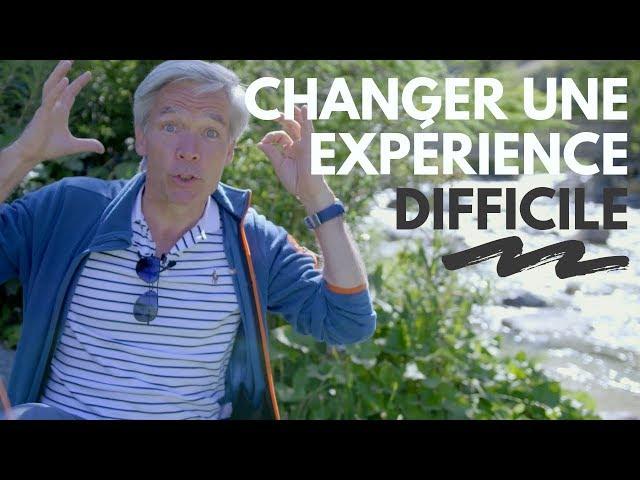 Comment changer une expérience difficile? - Paul Pyronnet