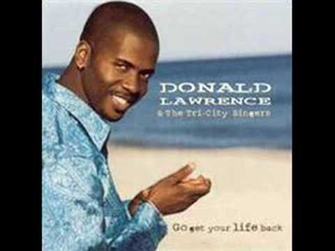 Donald Lawrence - Go Get Your Life Back (feat. Ann Nesby)