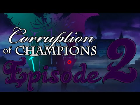 NSFW Corruption of Champions Feat. Squeaky and Jester ep 2