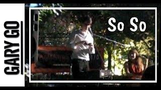 So So (in italian and english) -Gary Go-