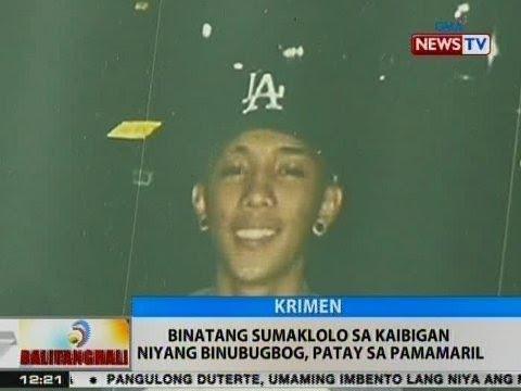 BT: Binatang sumaklolo sa kaibigan niyang binugbog, patay sa pamamaril sa Taguig