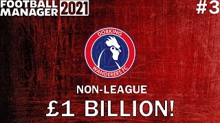 FM 2021 Experiment: What If A Non-League Team had £1,000,000,000? - Football Manager 2021 - #3
