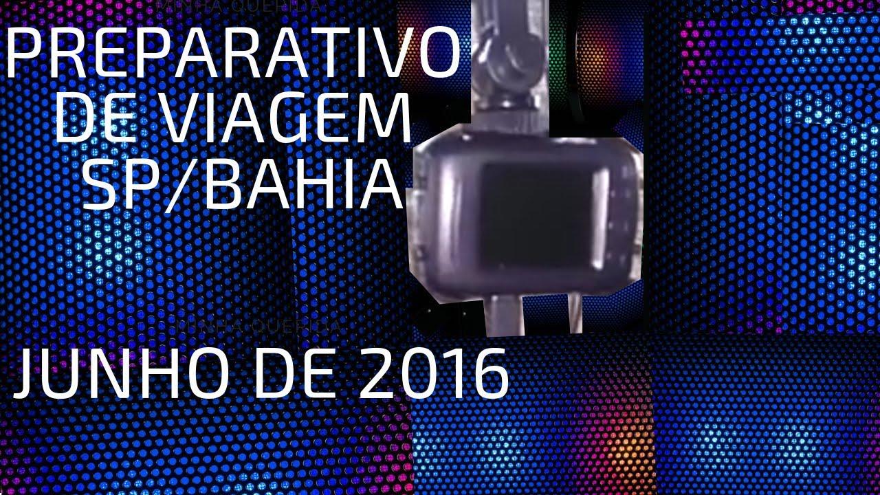Download PREPARATIVO DE VIAGEM SP/BAHIA JUNHO 2016.