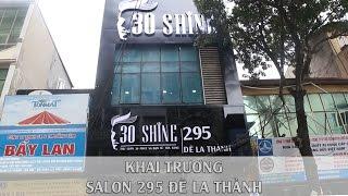 30Shine | Khai trương cơ sở thứ 6 - 295 Đê La Thành, Hà Nội