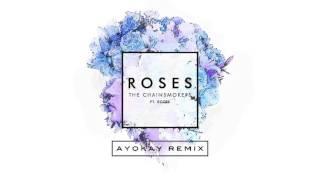The Chainsmokers - Roses (ayokay remix) thumbnail