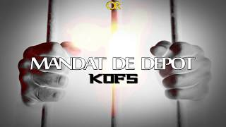 Kofs - Mandat de dépot