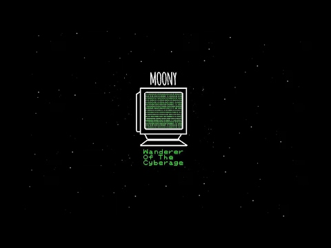 Moony - Wanderer of the Cyberage EP