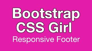 Bootstrap 3 CSS Responsive Footer Tutorial