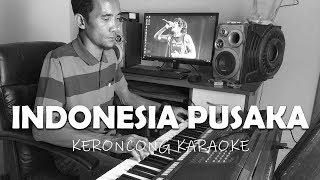 INDONESIA PUSAKA - KARAOKE KERONCONG PERJUANGAN