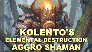 Hearthstone - Kolento - Elemental Destruction Aggro Shaman