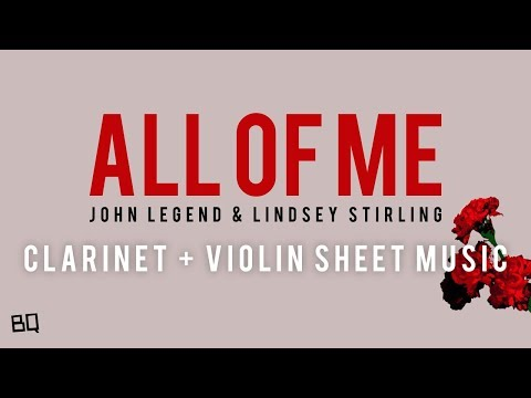 All of Me - John Legend & Lindsey Stirling Version (Clarinet + Violin Sheet Music)