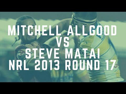 Mitchell Allgood vs Steve Matai - NRL Round 17 2013