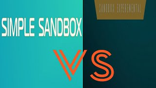 Simple Sandbox vs Sandbox experimental