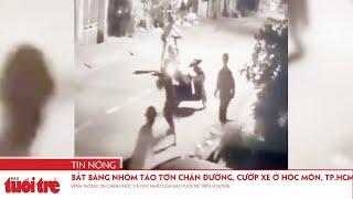 Bắt băng nhóm táo tợn chặn đường, cướp xe ở Hóc Môn, TP.HCM