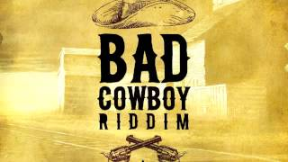 General Grant - Bad Cowboy - Bad Cowboy Riddim - J-Rod Records
