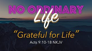 Kingdom House | No Ordinary Life - Grateful for Life | October 11, 2020 | Pastor Rob Meikle