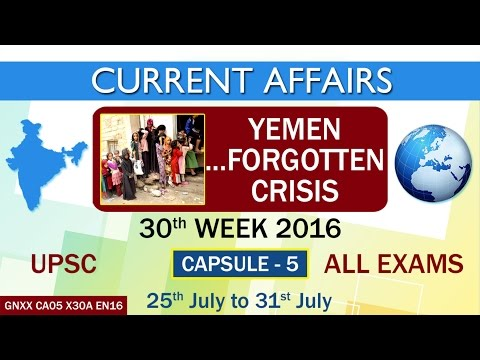 "Current Affairs ""YEMEN FORGOTTEN CRISIS"" Capsule-5 of 30th Week(25th July - 31st July)of 2016"