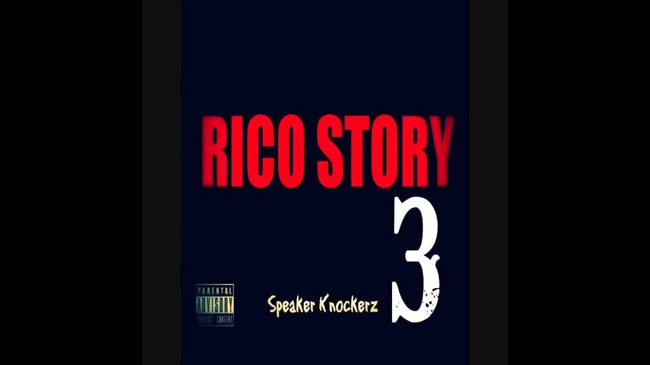 Speaker Knockerz - Rico Story 3 (Prod. Speaker Knockerz)