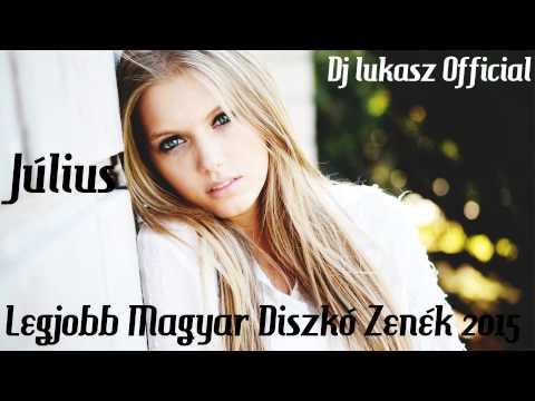 Legjobb magyar Diszkó zenék 2015 Július letöltés
