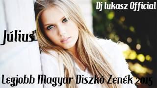Legjobb magyar Diszkó zenék 2015 Július
