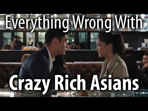 Everything Wrong With Crazy Rich Asians