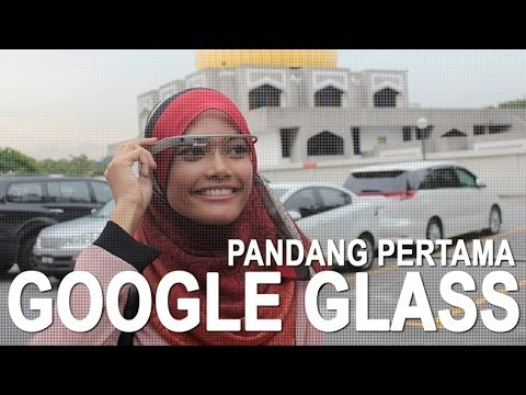 Pandang Pertama : Google Glass