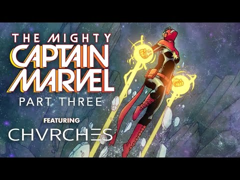 Mighty Captain Marvel- Part 3 (Featuring CHVRCHES)