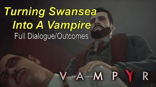 🧛 Vampyr - Turning Swansea Into A Vampire | Full Dialogue/All Outcomes | Post Talk at the Hospital 🧛