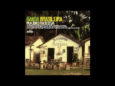 Banda Brasileira - Radio Bossa (Full Album Latin Bossa Lounge Covers Jazz Vocal)