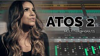 ATOS 2 (Gabriela Rocha) - Multitrack Gospel Grátis