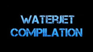 Water Jet Compilation!