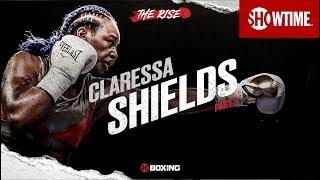 THE RISE: Claressa Shields | Part 3 | SHOWTIME