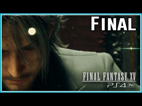 Final Fantasy XV #15 - O FINAL ÉPICO!!!!!!!!!!!!!!!    [ PS4 Pro - Legendado PTBR ]