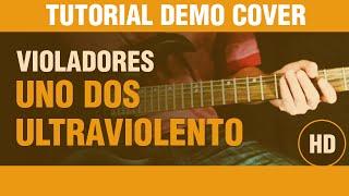 DEMO COVER Como tocar Uno, dos Ultraviolento de Violadores en guitarra DEMO COVER