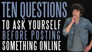 Ten Questions You Should Ask Yourself Before Posting Something Online