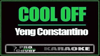 Cool Off - YENG CONSTANTINO (KARAOKE)