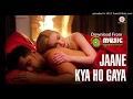 Jane Kya Ho Gaya full audio mp3 song