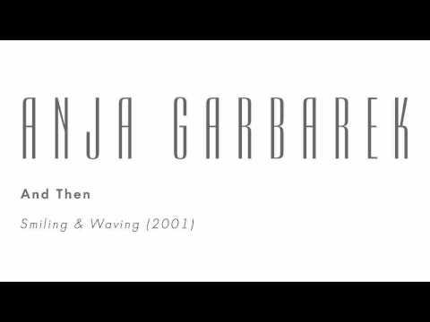 Anja Garbarek - And Then
