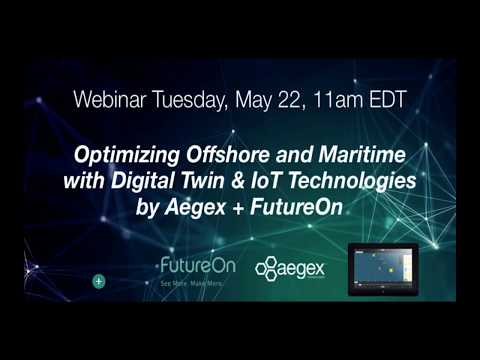 Aegex Webinar: Optimizing Offshore and Maritime with Digital Twin and IoT Technologies