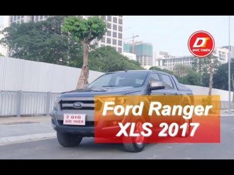 Bán Xe Ford Ranger XLS 2.2 Sản Xuất 2017 | Salon và các thông tin mới nhất
