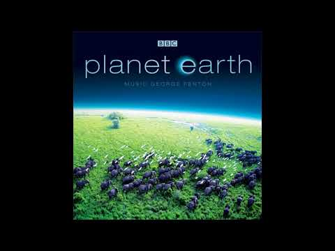 Planet Earth (2006) - George Fenton