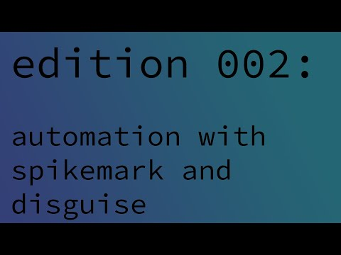Chat With Chet 002 Automation With Spikemark And Disguise