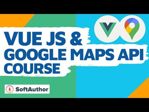 Vuejs & Google Maps API 1 HOUR Course