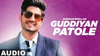 Guddiyan Patole ( Full Audio ) | Gurnam Bhullar | Sonam Bajwa | Latest Punjabi Song | Speed Records
