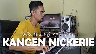 KANGEN NICKERIE cover KERONCONG KARAOKE MAK NYUS