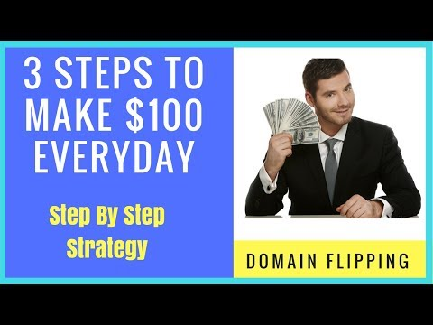 3 SIMPLE Steps To Make $100 EVERYDAY - Domain Flipping Method
