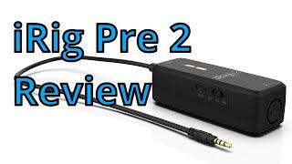 Review: IK Multimedia iRig Pre 2 audio interface