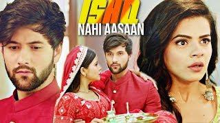 Yeh Ishq Nahi Aasaan  | Mayank and Tara Vm | Nazar | Mayara | Romantic Song  2019